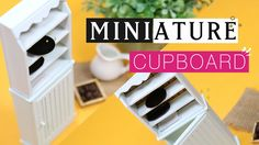 DIY MINIATURE CUPBOARD - How to Make Doll Cupboard