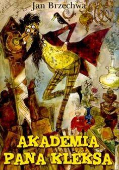 Akademia Pana Kleksa - Mr. Smudge's Academy by Jan Brzechwa. :)