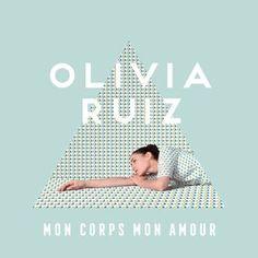 Découvrez le clip video Mon corps mon amour - Olivia Ruiz sur TrackMusik.