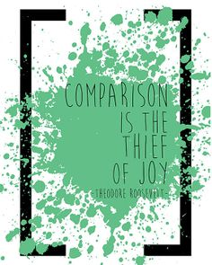 Comparison is the Thief of Joy Theodore Roosevelt quote home office wall art 5x7 8x10 digital download