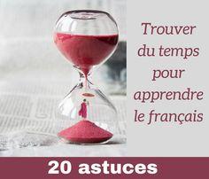 20 ASTUCES POUR TROUVER LE TEMPS D'APPRENDRE LE FRANÇAIS
