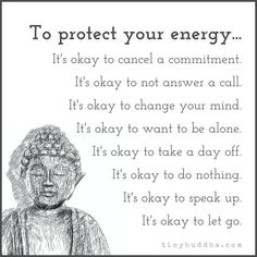 To protect your energy...