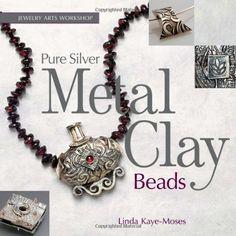 Pure Silver Metal Clay Beads (Jewelry Arts Workshop) by Linda Kaye-Moses, http://www.amazon.com/dp/1589236114/ref=cm_sw_r_pi_dp_ztHYqb1RREGVX
