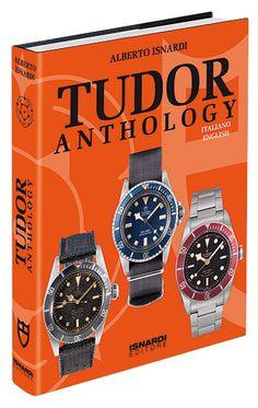 Tudor Anthology represents a real encyclopedia of Tudor watches.   Tudor Anthology rappresenta una vera Enciclopedia sugli orologi Tudor.
