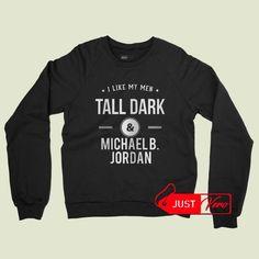 Sweatshirt tall dark and michael B jordan