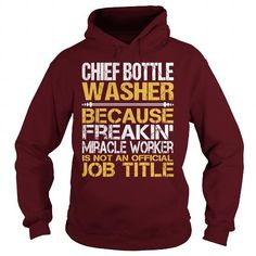 AWESOME TEE FOR CHIEF BOTTLE WASHER T-SHIRTS, HOODIES, SWEATSHIRT (36.99$ ==► Shopping Now)