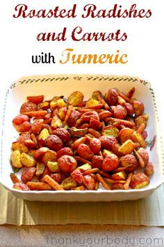 Roasted Radishes and Carrots with Tumeric! A unique and flavorful side dish. YUM YUM YUM