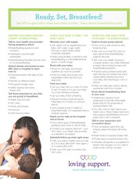 Get off to a good start when your baby arrives - learn about breastfeeding now and find tips for before your baby arrives, when baby is here, and when you are way from baby.