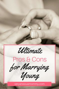 Here is the ultimate pros and cons list for getting married young