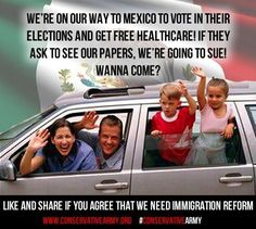 There is no other country on the planet that allows this!  WE NEED SECURE BORDERS.....THEN, WE NEED  IMMIGRATION REFORM....STOP THE INSANITY!!