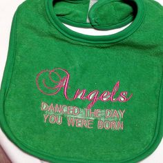 Green Bib With Pink Saying Angels Danced the by mishacoledesigns, $8.00