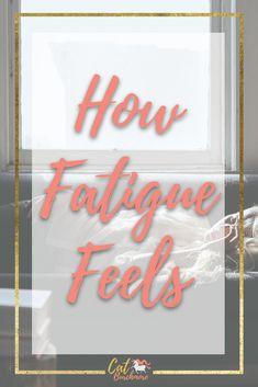 How Fatigue Feels |