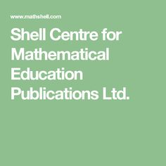 Shell Centre for Mathematical Education Publications Ltd.