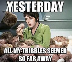 Now it looks as though the Klingons will pay, oh I believe in Yesterday!