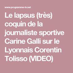 Le lapsus (très) coquin de la journaliste sportive Carine Galli sur le Lyonnais Corentin Tolisso (VIDEO)
