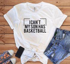 i can't my son has basketball, Basketball Mom, Mom Shirt, #momlife  momshirt #funny #funnymomshirt #etsy #funnyshirt #womanshirt #tshirt #momhairdontcare #momtee #momboss #motherhood #mothersday #mothersdaygift #ladiesshirt #shirtforwoman #happyteeboutique #momhustler #maman #shirt #motherhood #shirt #fashion #etsy #supermom #coolmom