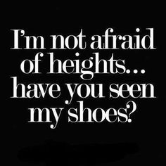 The higher the heels the better!
