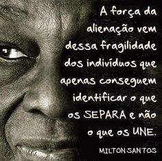 Milton Santos, Black Love Art, Nelson Mandela, Beauty Quotes, Love Messages, Favorite Quotes, Einstein, Reflection, Life Quotes