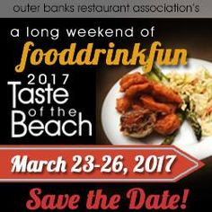 The Outer Banks Taste of The Beach Weekend is a fantastic way to sample the fare of many fine restaurants on the Outer Banks in one fun-filled, food-centric weekend! March 23rd-26th
