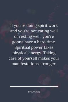 If you're doing spirit work and you're not eating well or resting well, you're gonna have a hard time. Spiritual power takes physical energy. Taking care of yourself makes your manifestations stronger. #lifequote Feeling Quotes, Spiritual Power, Lessons Learned In Life, Hard Times, Eating Well, Physics, Life Quotes, Spirituality, Wellness