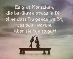 Es gibt Menschen, die berühren etwas in Dir, ohne dass Du genau weißt, was ode… There are people who touch something in you without knowing [. Words Quotes, Wise Words, Love Quotes, Sayings, Sex And Love, All You Need Is Love, German Quotes, German Words, Love Hug