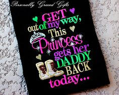 Military Deployment Welcome Home Get Out of My Way This Princess Gets Her Daddy Back Today by PersonallyGraced, $28.00 https://www.facebook.com/PersonallyGracedGifts