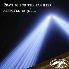 I will never forget and will continue to pray for those families