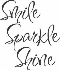 Smile Sparkle Shine.