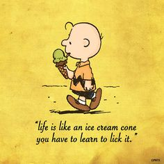 Life is like an ice cream cone. Charlie Brown Quotes, Charlie Brown And Snoopy, Peanuts Cartoon, Peanuts Snoopy, Snoopy Cartoon, Snoopy Love, Snoopy And Woodstock, Peanuts Characters, Cartoon Characters