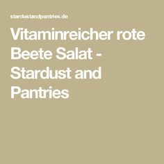 Vitaminreicher rote Beete Salat - Stardust and Pantries