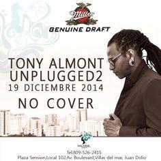 #TonyAlmontUNPLUGGED2 By #MillerGenuineDraft el 19/12/14 #LivePerformance #NoCover @AguamarinaLoung #AguaBarJD with @tonyalmont