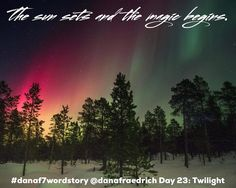 Day 23 of the #danaf7wordstory challenge! Today's prompt is Twilight. . Bucket list item: see the aurora borealis.  One day! . . . #writingchallenge #monthlychallenge #7wordstory #sevenwordstory #7wordstoryprompt #microfiction #flashfiction #ministory #wordgame #wordmagic #writersofig #writersofinstagram #writersoftumblr #authorsofig #authorsoftumblr #writingprompt #writingprompts #writing #writingcommunity #inspiration #day23 #twilight #nofilter #northernlights #auroraborealis #magic