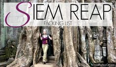 Packing List for Siem Reap: What to Wear in Angkor Wat #packing #tips #travel