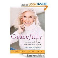 Gracefully: Looking and Being Your Best at any Age - Valerie Ramsey with Heather Hummel