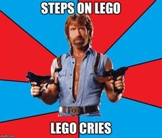 Chuck Norris With Guns Meme | STEPS ON LEGO LEGO CRIES | image tagged in memes,chuck norris with guns,chuck norris | made w/ Imgflip meme maker