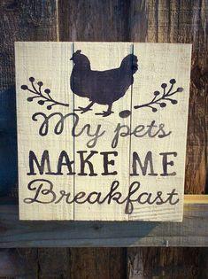 My pets make me breakfast Chicken Sign Chicken Coop Chicken Decor Farmhouse Sign Farm Decor Chicken Gift Kitchen Sign Chicken Kitch Chicken Coop Signs, Best Chicken Coop, Building A Chicken Coop, Chicken Coops, Chicken Houses, Chicken Breeds, Chicken Humor, Chicken Coop Decor, Chicken Garden