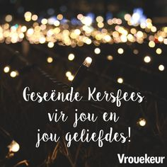 Afrikaans Quotes, Groot, Xmas, Christmas, Birthday Wishes, Advice, Messages, Sayings, Yule