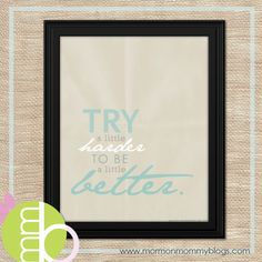 Try a Little Harder to Be a Little Better | Mormon Mommy Printables