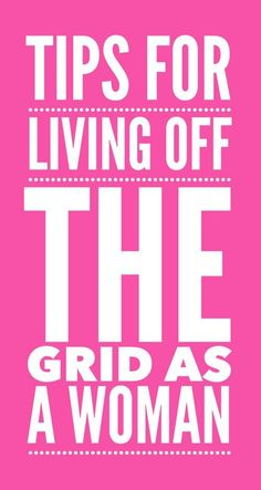 Great stuff about off grid living as a female specifically. Men, you should read this too!