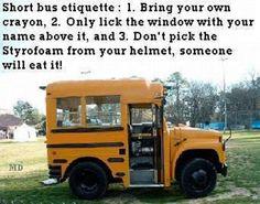 short bus etiquette.....that is a very short bus.