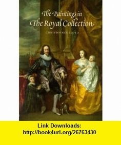 The Paintings of the Royal Collection A Thematic Exploration (9781902163598) Christopher Lloyd , ISBN-10: 1902163591  , ISBN-13: 978-1902163598 ,  , tutorials , pdf , ebook , torrent , downloads , rapidshare , filesonic , hotfile , megaupload , fileserve