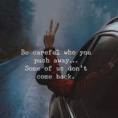 Positive Quotes : Be careful who you push away. - Hall Of Quotes Reality Quotes, Mood Quotes, True Quotes, Great Quotes, Positive Quotes, Motivational Quotes, Inspirational Quotes, Qoutes, Real Life Quotes