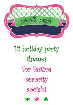 tis the season for chapter frolicking and celebrating! plan a unique and extra fun christmas sisterhood social that everyone will love. <3 BLOG LINK: http://sororitysugar.tumblr.com/post/66910495819/12-holiday-party-themes-for-festive-sorority-socials#notes