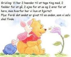 Billedresultat for danske citater om livet Piglet Winnie The Pooh, Winnie The Pooh Quotes, Pooh Bear, Tigger, Fly Quotes, Book Quotes, True Quotes, Friendship Gifts, Friendship Quotes