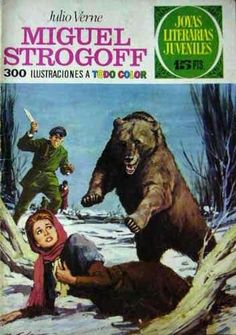 Miguel Strogoff, this was the first book I read as a child that I remember not been able to close until I finish. Comics Vintage, Vintage Toys, Long Books, My Books, Forever Book, Patras, Chapter Books, My Memory, Comic Covers