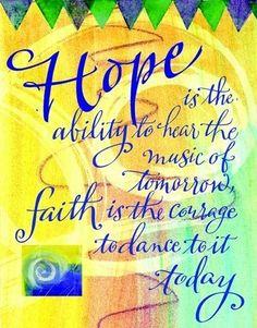 Hope and faith.