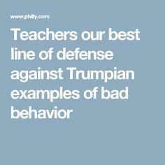 Teachers our best line of defense against Trumpian examples of bad behavior Call Her, Line, Behavior, Connection, Teacher, Student, Behance, Professor, Fishing Line