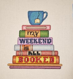 """Weekend Is All Booked"""" counted cross-stitch pattern by Rogue Stitchery.""""My Weekend Is All Booked"""" counted cross-stitch pattern by Rogue Stitchery. Cross Stitch Books, Cross Stitch Bookmarks, Cross Stitch Fabric, Counted Cross Stitch Patterns, Cross Stitch Designs, Cross Stitching, Cross Stitch Embroidery, Cross Stitch Kitchen, 8bit Art"""