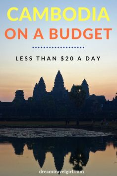 Cambodia on a budget: full cost breakdown of my total travel cost (less than $20 a day for accommodation, food, transport, visa and visits) and how I did it.