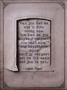 ter wille van 'n nagedagtenis Afrikaanse Quotes, Get What You Want, My Land, You Are Strong, Beautiful Words, Poetry, Positivity, Sayings, Kind